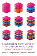 Multimodal Treatment of Acute Psychiatric Illness