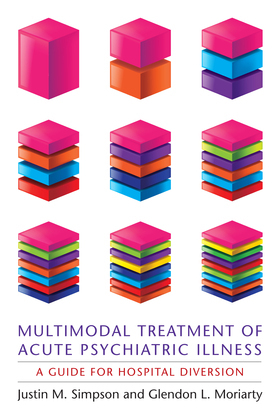 Multimodal Treatment of Acute Psychiatric Illness: A Guide for Hospital Diversion