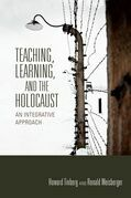 Teaching, Learning, and the Holocaust: An Integrative Approach