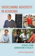 Overcoming Adversity in Academia
