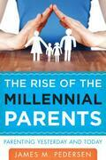 The Rise of the Millennial Parents: Parenting Yesterday and Today