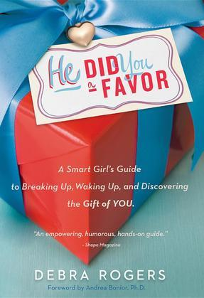He Did You a Favor: A Smart Girl's Guide to Breaking Up, Waking Up, and Discovering the Gift of You