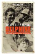 Notre fille s'appelle Delphine