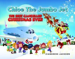 Chloe the Jumbo Jet: The Best Cancelled Christmas Ever