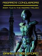 Asgard's Conquerors: The Asgard Trilogy, Book Two