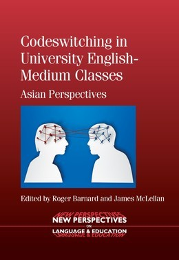 Codeswitching in University English-Medium Classes: Asian Perspectives