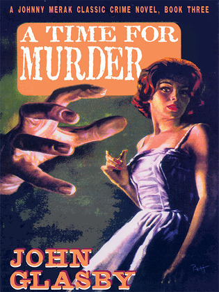 A Time for Murder: A Johnny Merak Classic Crime Novel, Book Three