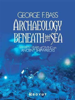 Archaeology Beneath the Sea