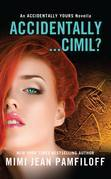 Accidentally...Cimil?: An Accidentally Yours Novella