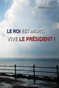 Le Roi est mort, Vive le Président !