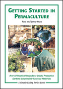 Getting Started in Permaculture: 50 Practical Projects to Build and Design Productive Gardens, 2nd Edition