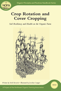 Crop Rotation and Cover Cropping: Soil Resiliency and Health on the Organic Farm