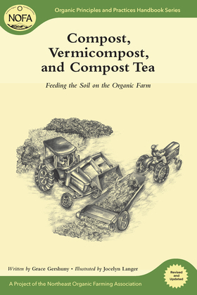 Compost, Vermicompost and Compost Tea: Feeding the Soil on the Organic Farm
