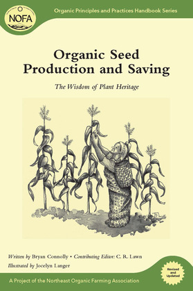 Organic Seed Production and Saving: The Wisdom of Plant Heritage