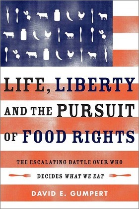 Life, Liberty, and the Pursuit of Food Rights: The Escalating Battle Over Who Decides What We Eat