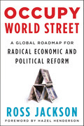 Occupy World Street: A Global Roadmap for Radical Economic and Political Reform