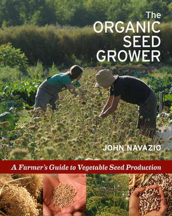 The Organic Seed Grower: A Farmer's Guide to Vegetable Seed Production