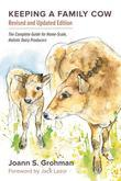 Keeping a Family Cow: The Complete Guide for Home-Scale, Holistic Dairy Producers, 3rd Edition
