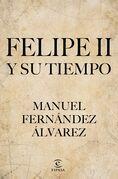 Felipe II y su tiempo