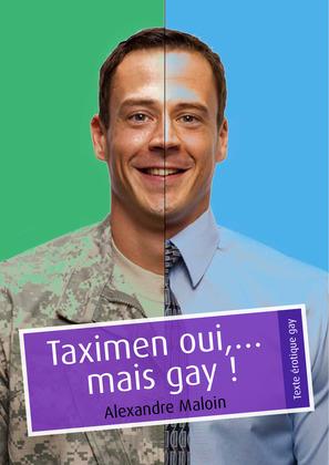 Taximen oui,… mais gay!