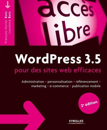 WordPress 3.5 pour le blogueur efficace