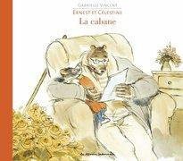 Ernest et Célestine - La Cabane