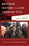Bringing History to Life through Film: The Art of Cinematic Storytelling