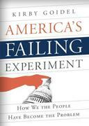 America's Failing Experiment: How We the People Have Become the Problem
