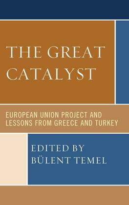The Great Catalyst: European Union Project and Lessons from Greece and Turkey