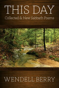 This Day: Collected & New Sabbath Poems