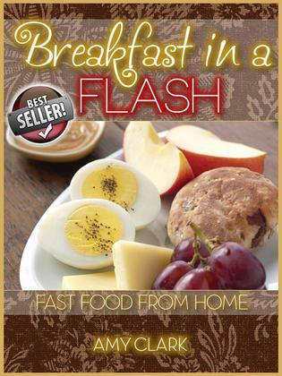 Breakfast in a Flash: Fast Food from Home