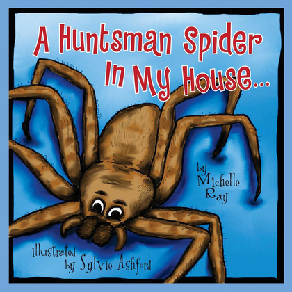 A Huntsman Spider In My House ...
