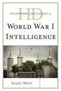 Historical Dictionary of World War I Intelligence