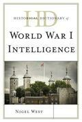Historical Dictionary of World War I Intelligence