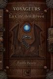 Voyageurs, La Cité des Rêves Tome 1