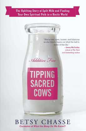 Tipping Sacred Cows: The Uplifting Story of Spilt Milk and Finding Your Own Spiritual Path in a Hectic World