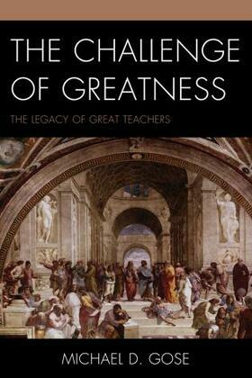 The Challenge of Greatness: The Legacy of Great Teachers