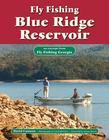 Fly Fishing Blue Ridge Reservoir: An Excerpt from Fly Fishing Georgia