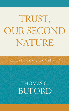 Trust, Our Second Nature