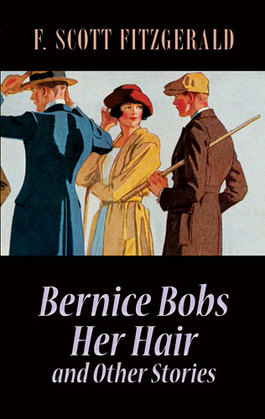 Bernice Bobs Her Hair and Other Stories