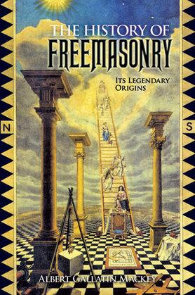 The History of Freemasonry: Its Legendary Origins