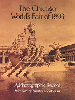 The Chicago World's Fair of 1893: A Photographic Record