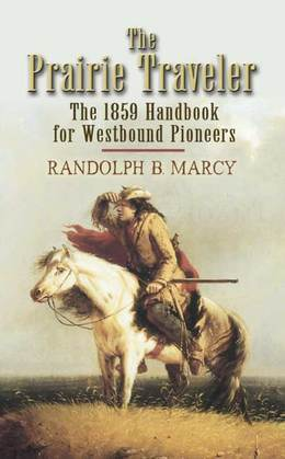 The Prairie Traveler: The 1859 Handbook for Westbound Pioneers