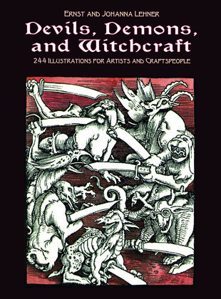 Devils, Demons, and Witchcraft: 244 Illustrations for Artists