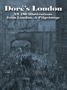 Doré's London: All 180 Illustrations from London, A Pilgrimage