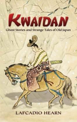 Kwaidan: Ghost Stories and Strange Tales of Old Japan