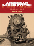 American Locomotives in Historic Photographs: 1858 to 1949