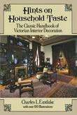 Hints on Household Taste: The Classic Handbook of Victorian Interior Decoration