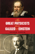 The Great Physicists from Galileo to Einstein