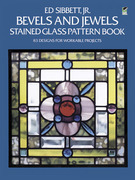 Bevels and Jewels Stained Glass Pattern Book: 83 Designs for Workable Projects